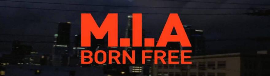 M.I.A. - Born Free