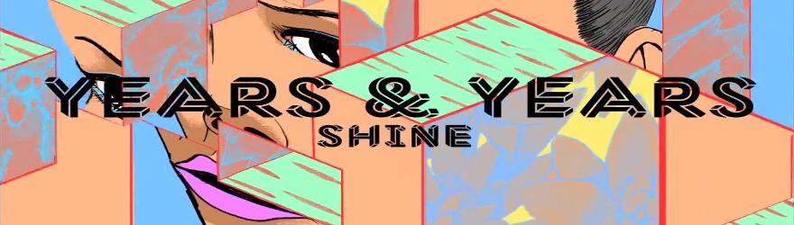 "Years & Years ""Shine"" (Steve Pitron and Max Sanna Radio Mix)"