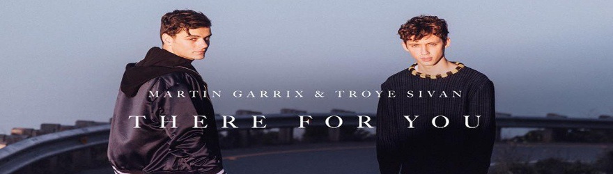 "Martin Garrix & Troye Sivan ""There For You"" (Official)"