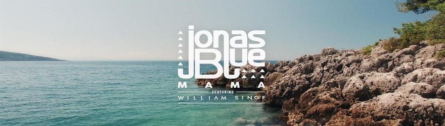"Jonas Blue feat. William Singe ""Mama"" (Official)"