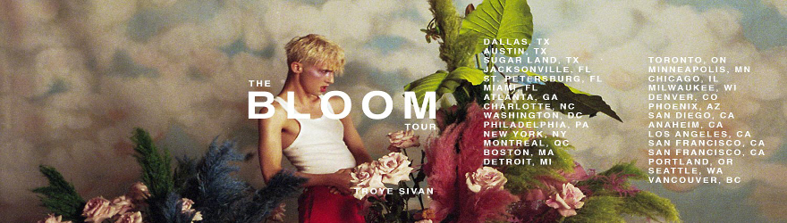 "Troye Sivan ""Bloom"""