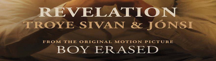 "Troye Sivan feat. Jónsi ""Revelation"" (""Boy Erased"" Motion Picture Lyric Video)"