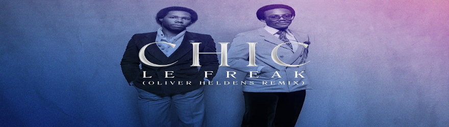 "Chic ""Le Freak"" (Oliver Heldens Remix)"