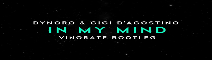 "Dynoro & Gigi D'Agostino ""In My Mind"""